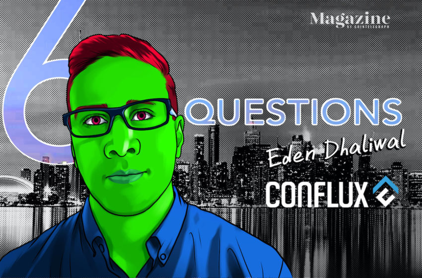 6 Questions for Eden Dhaliwal of Conflux Network – Cointelegraph Magazine