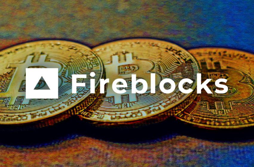 Silicon Valley VCs and BNY Mellon announce $170 million investment in Fireblocks for Bitcoin custody
